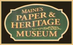 Maine's Paper & Heritage Museum
